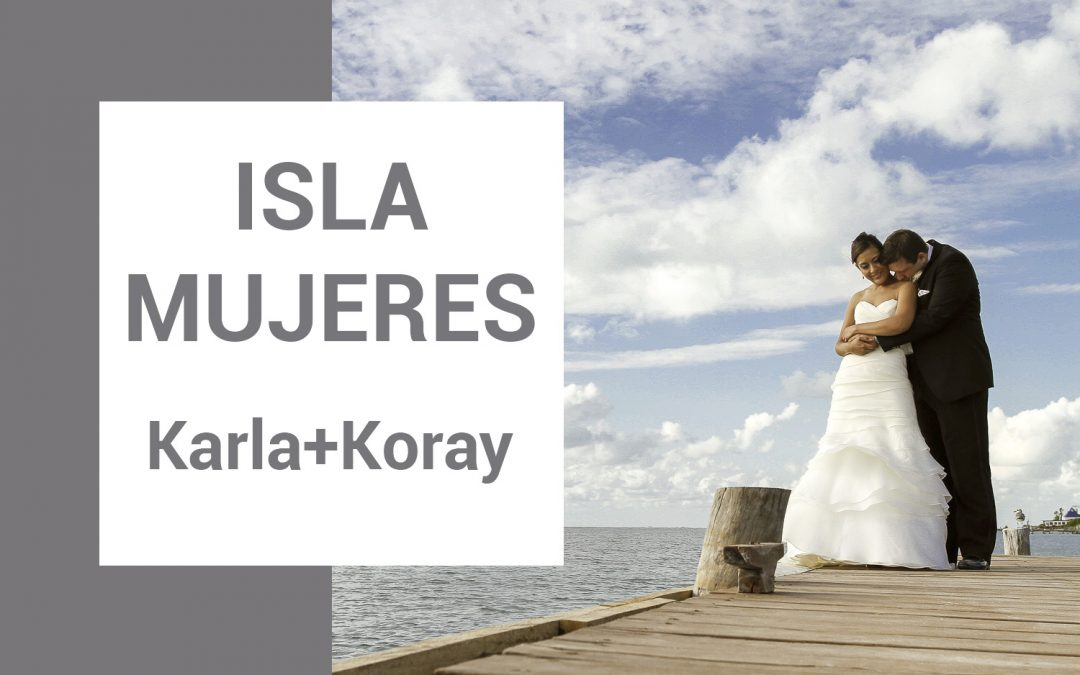 Isla Mujeres Cancun, Karla y Koray Wedding